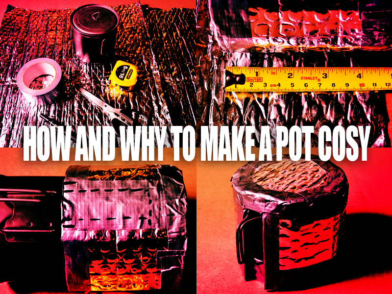 How and Why to make a Pot Cosy for your cooking system