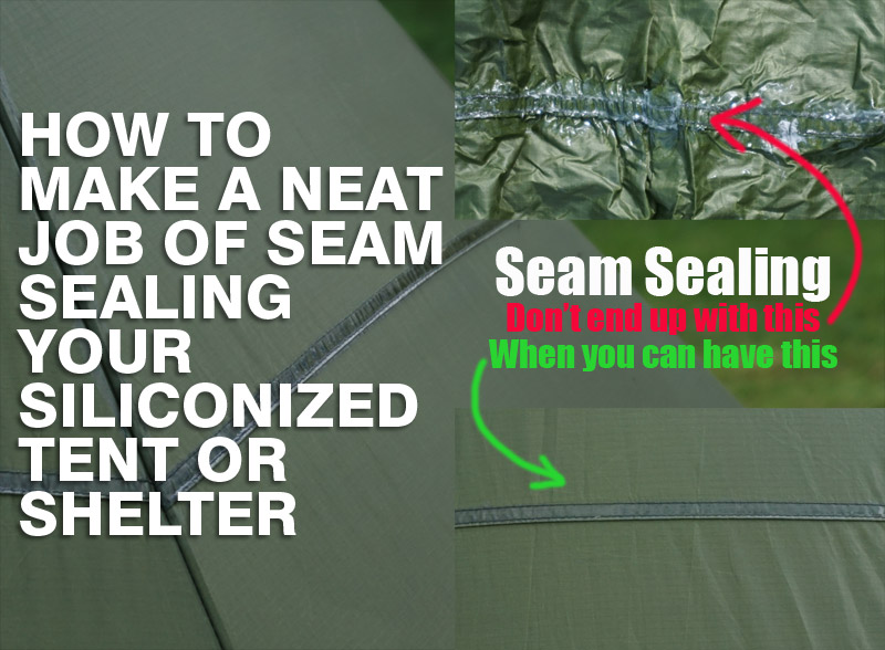 How To Seam Seal A Siliconized Tent Or Shelter