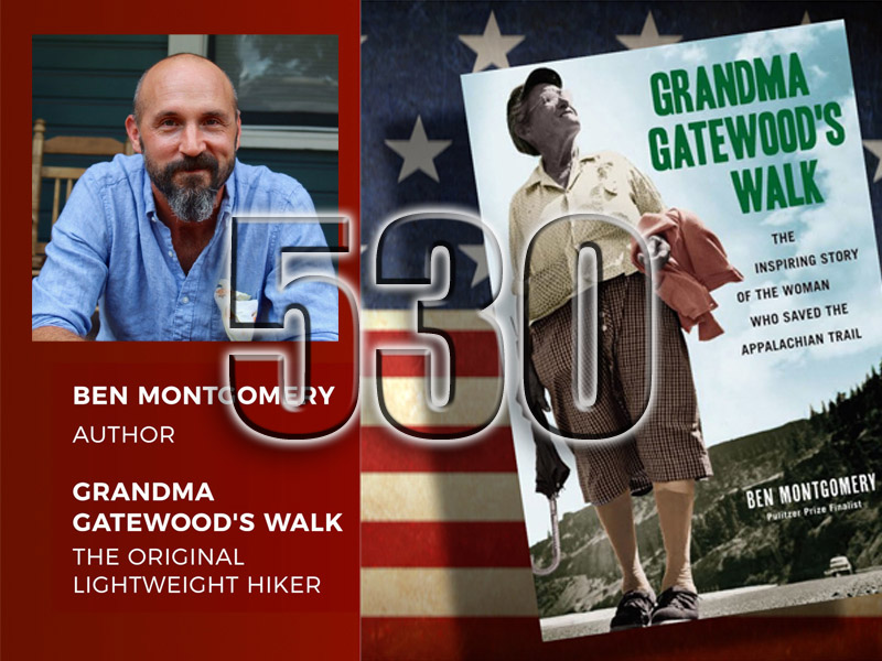 No 530 – Grandma Gatewood – Pt1